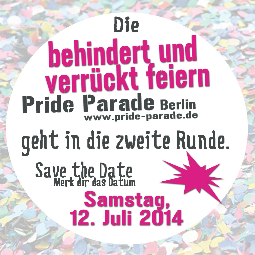 Die behindert und verrückt feiern Pride Parade geht in die zweite Runde. Samstag 12. Juli 2014